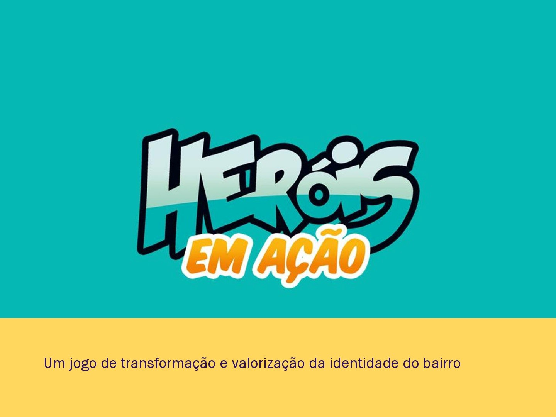 Heróis em ação